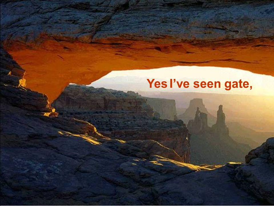 Yes I've seen beauty,