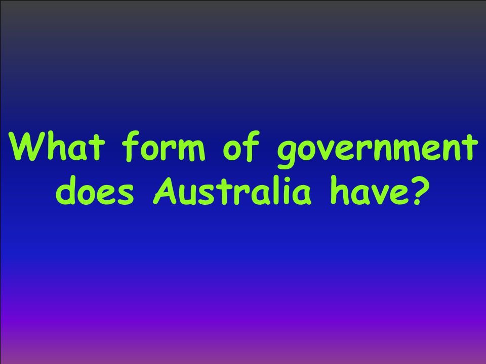 What form of government does Australia have