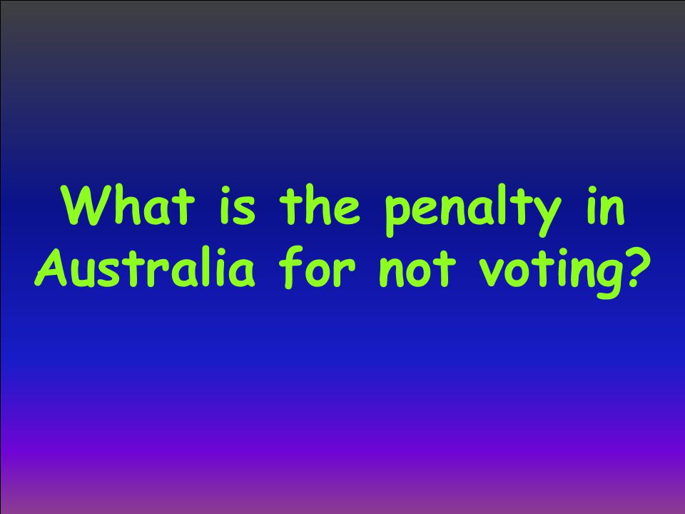 What is the penalty in Australia for not voting