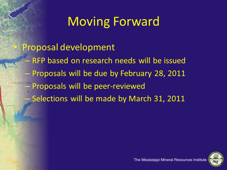 Moving Forward Proposal development – RFP based on research needs will be issued – Proposals will be due by February 28, 2011 – Proposals will be peer