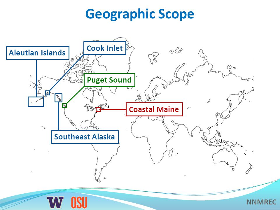 NNMREC Geographic Scope Coastal Maine Puget Sound Southeast Alaska Cook Inlet Aleutian Islands