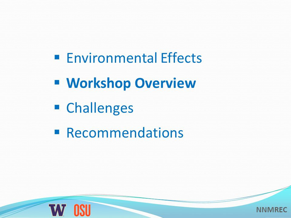 NNMREC  Environmental Effects  Workshop Overview  Challenges  Recommendations