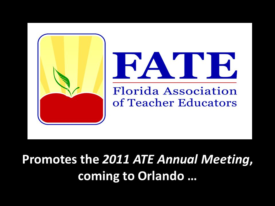 Promotes the 2011 ATE Annual Meeting, coming to Orlando …