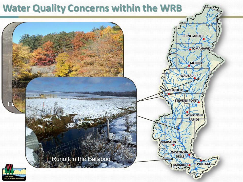 Water Quality Concerns within the WRB Petenwell and Castle Rock Flowages Fish Kills in Big Eau Pleine Reservoir Dells of the Eau Claire Runoff in the Baraboo
