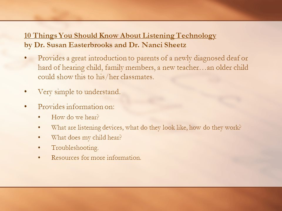 10 Things You Should Know About Listening Technology by Dr. Susan Easterbrooks and Dr. Nanci Sheetz Provides a great introduction to parents of a newl