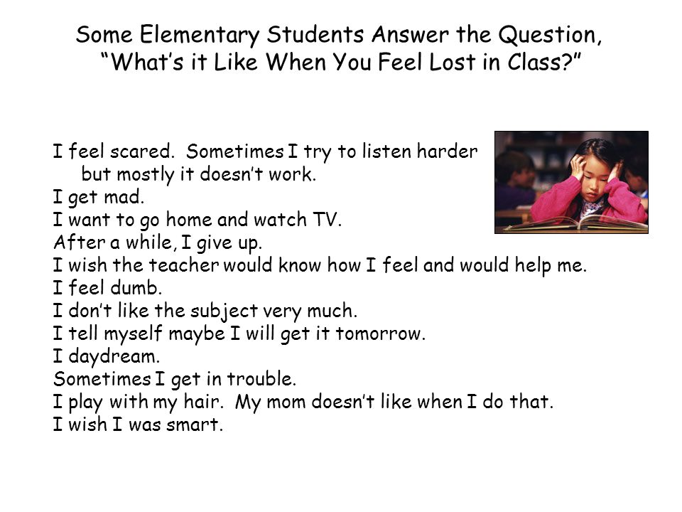 """Some Elementary Students Answer the Question, """"What's it Like When You Feel Lost in Class?"""" I feel scared. Sometimes I try to listen harder but mostly"""