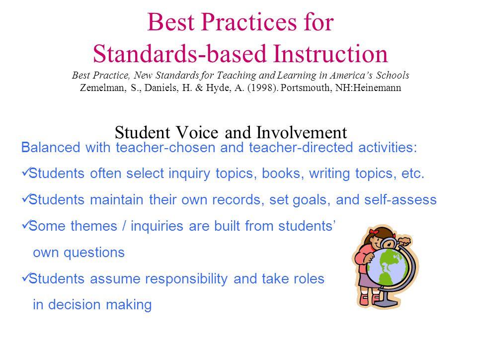 Best Practices for Standards-based Instruction Best Practice, New Standards for Teaching and Learning in America's Schools Zemelman, S., Daniels, H. &
