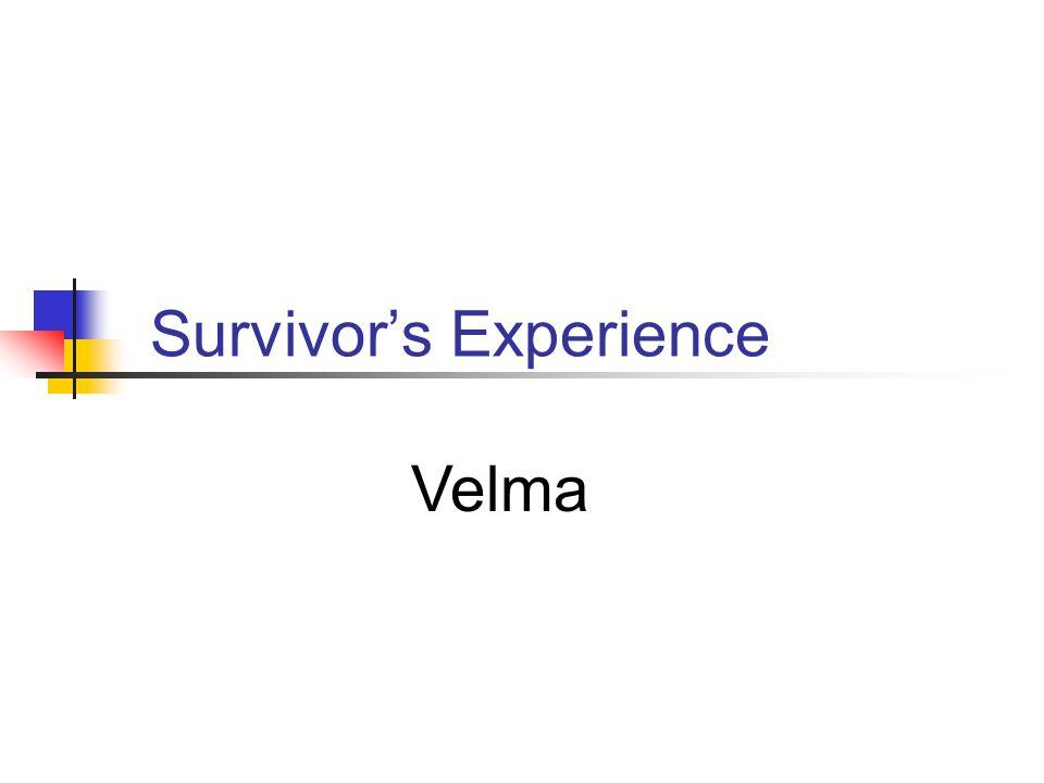 Survivor's Experience Velma
