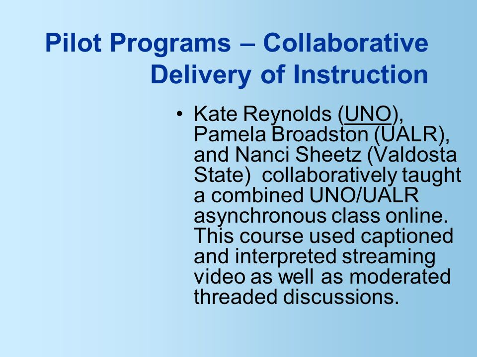 Kate Reynolds (UNO), Pamela Broadston (UALR), and Nanci Sheetz (Valdosta State) collaboratively taught a combined UNO/UALR asynchronous class online.