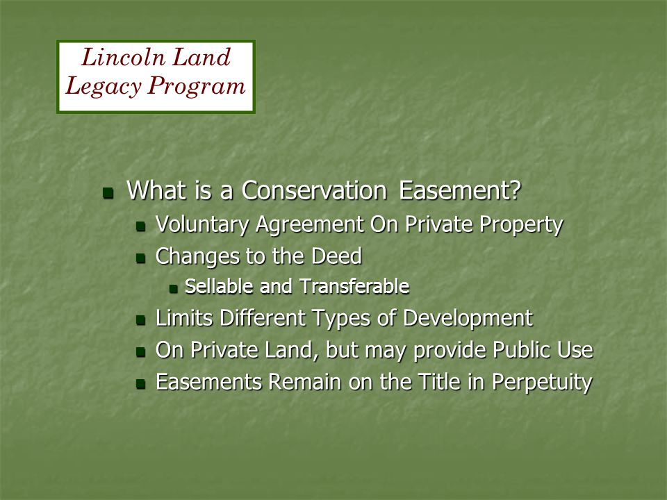 What is a Conservation Easement. What is a Conservation Easement.