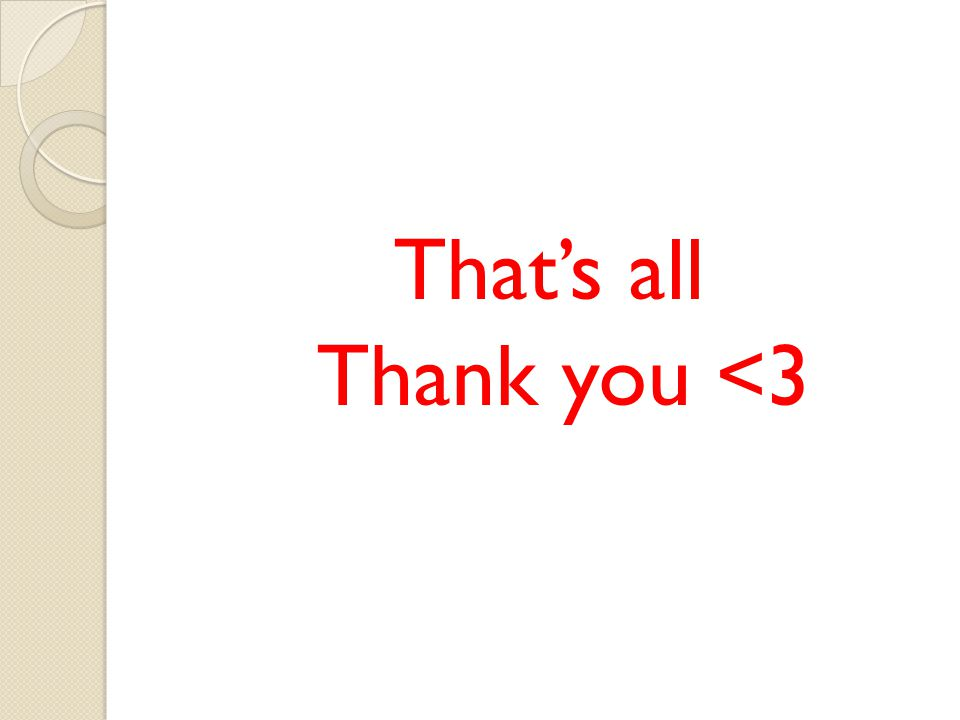 That's all Thank you <3