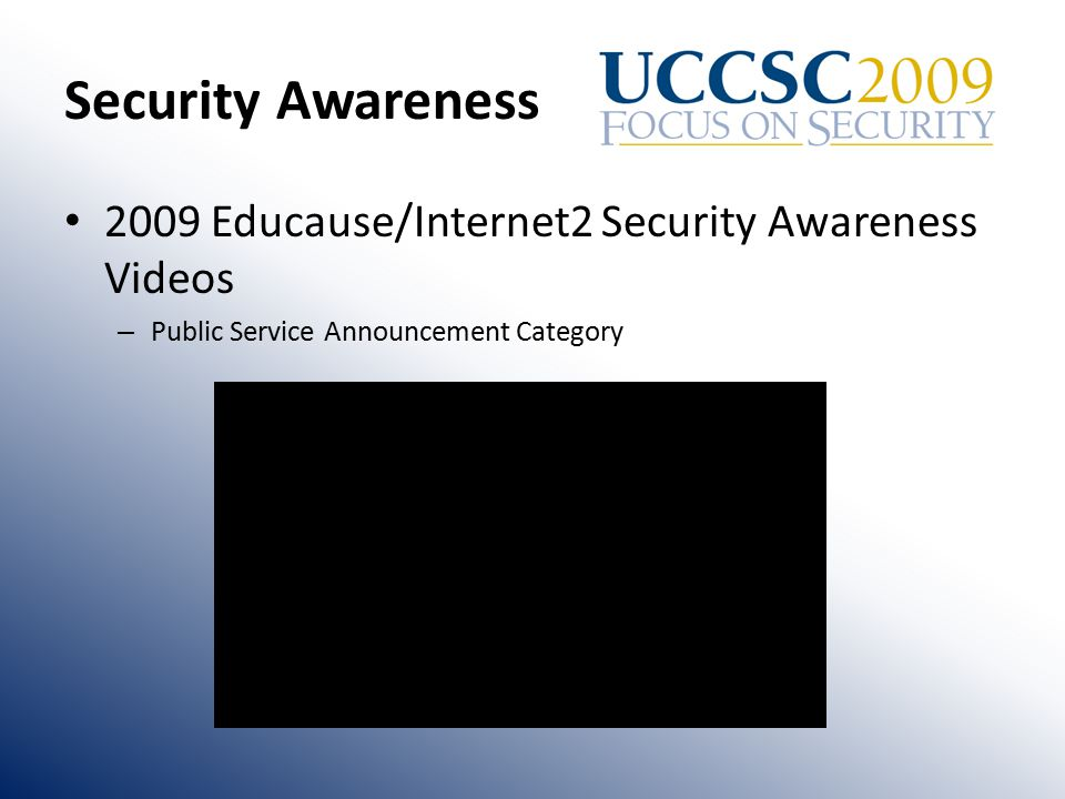 Security Awareness 2009 Educause/Internet2 Security Awareness Videos – Public Service Announcement Category