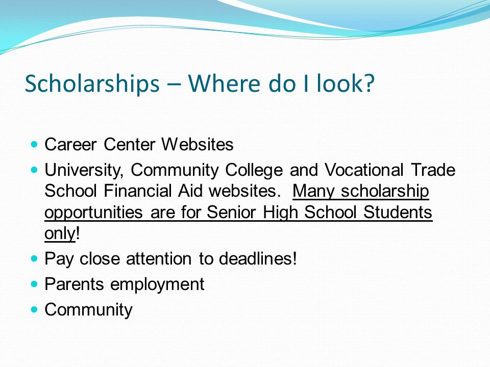 Scholarships – Where do I look.