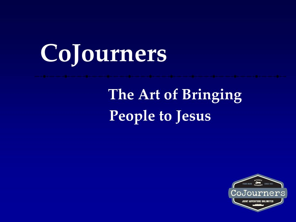 CoJourners The Art of Bringing People to Jesus