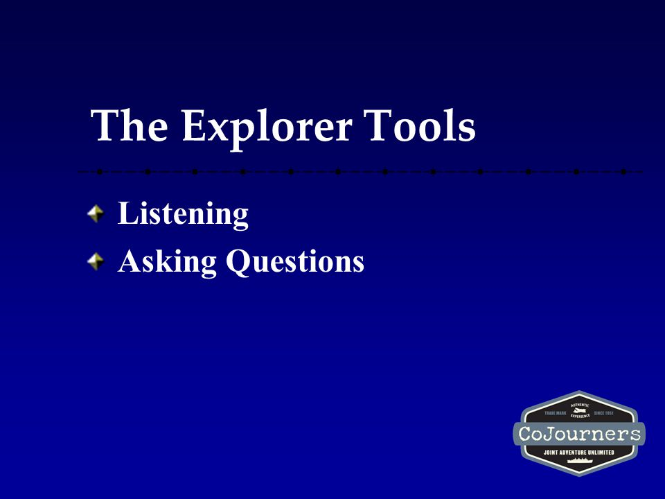 The Explorer Tools Listening Asking Questions