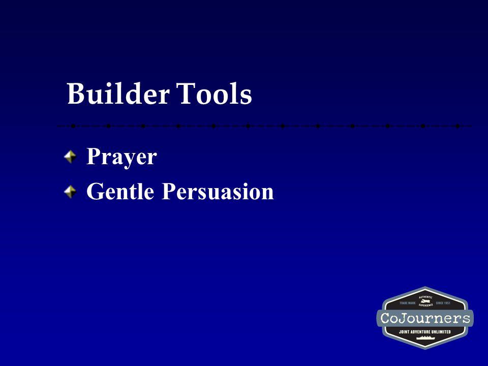 Builder Tools Prayer Gentle Persuasion