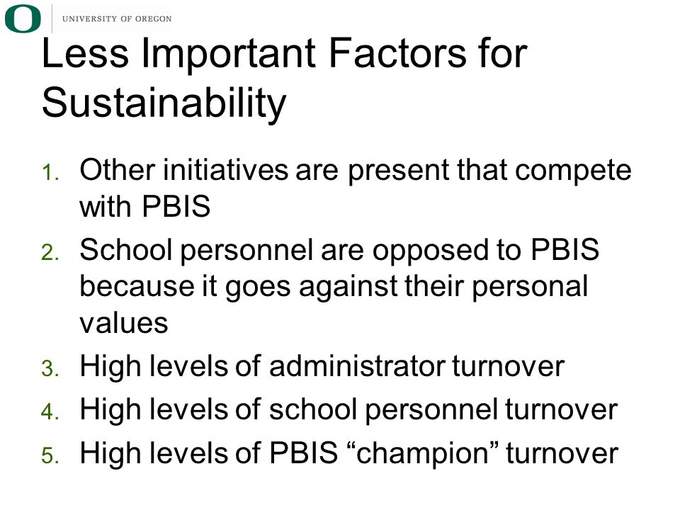1. Other initiatives are present that compete with PBIS 2.