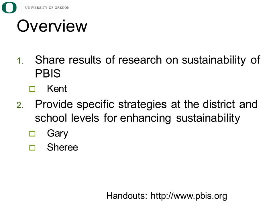 1. Share results of research on sustainability of PBIS  Kent 2.