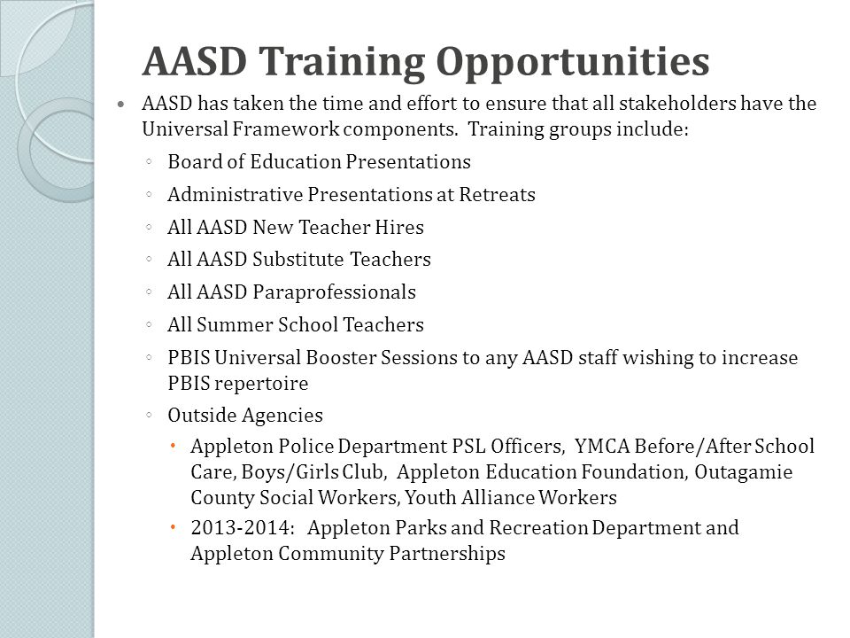 AASD Training Opportunities AASD has taken the time and effort to ensure that all stakeholders have the Universal Framework components.