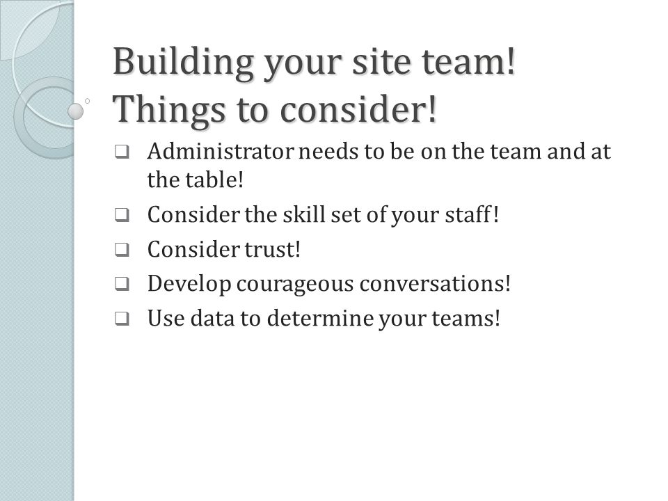 Building your site team. Things to consider.