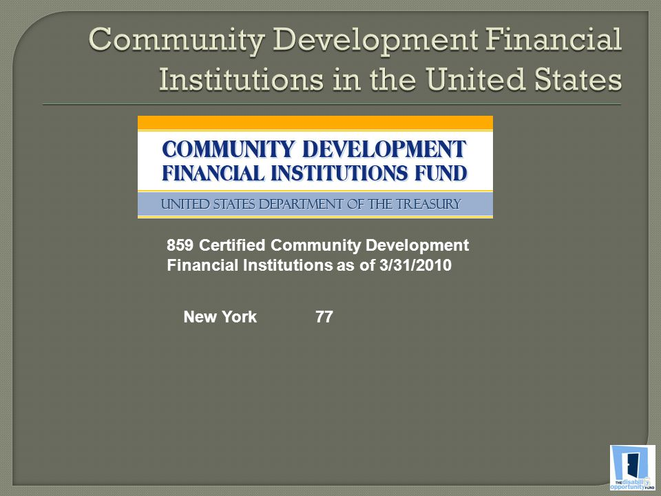 6 859 Certified Community Development Financial Institutions as of 3/31/2010 New York 77