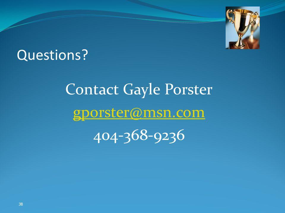 38 Questions Contact Gayle Porster gporster@msn.com 404-368-9236