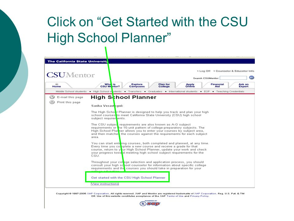 Click on Get Started with the CSU High School Planner