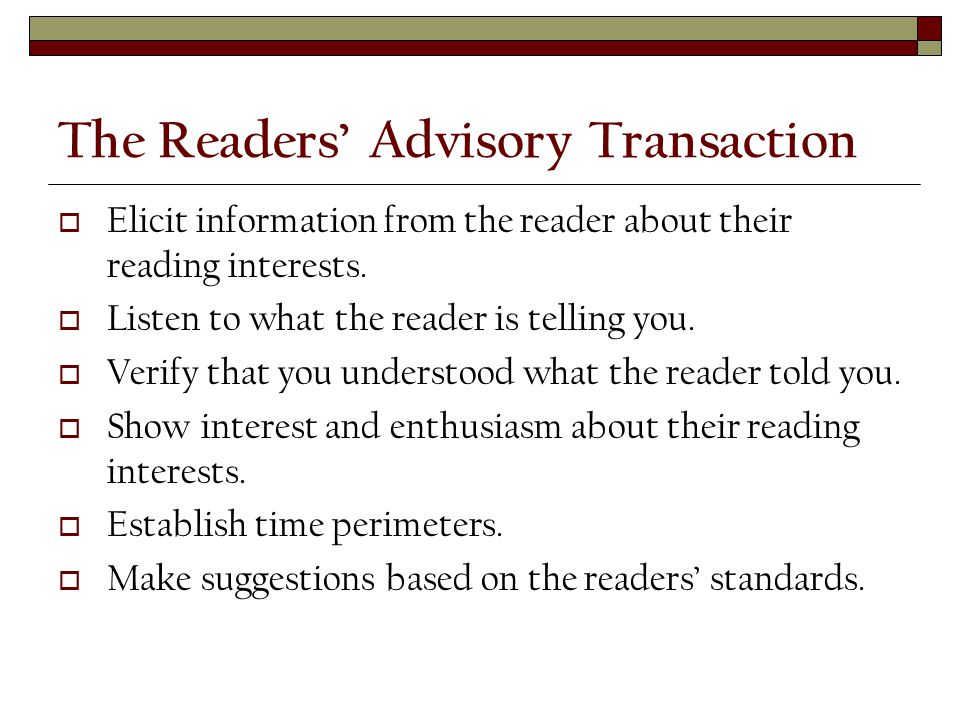 The Readers' Advisory Transaction  Elicit information from the reader about their reading interests.