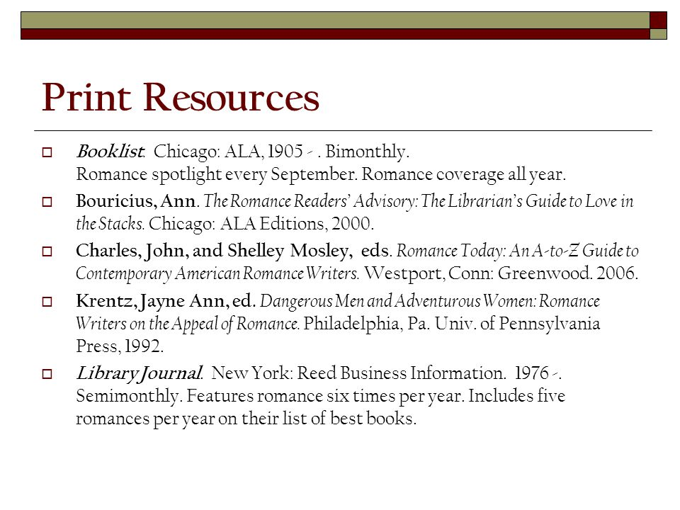 Print Resources  Booklist.Chicago: ALA, 1905 -. Bimonthly.