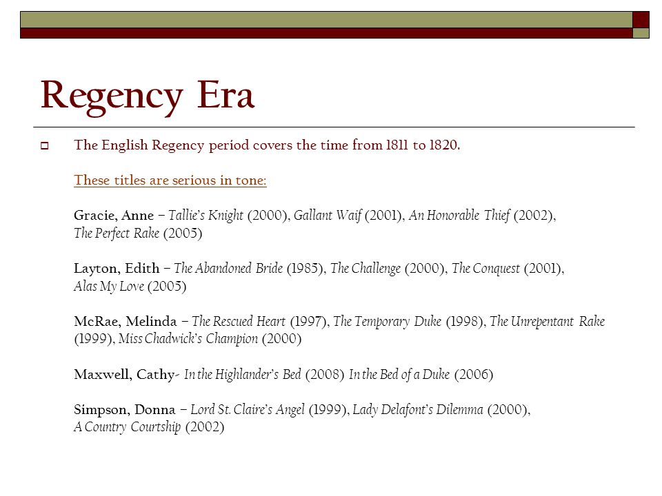 Regency Era  The English Regency period covers the time from 1811 to 1820.