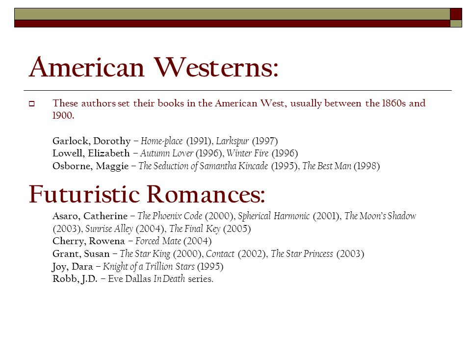 American Westerns:  These authors set their books in the American West, usually between the 1860s and 1900.