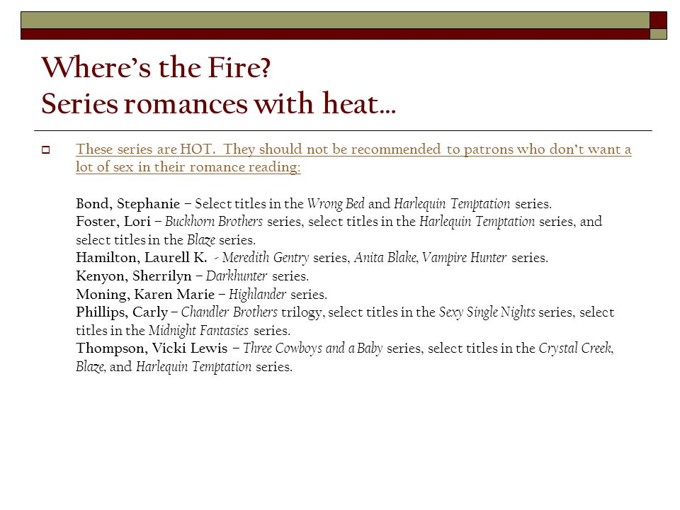 Where's the Fire.Series romances with heat…  These series are HOT.