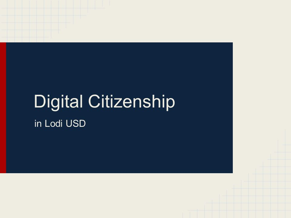 Digital Citizenship in Lodi USD