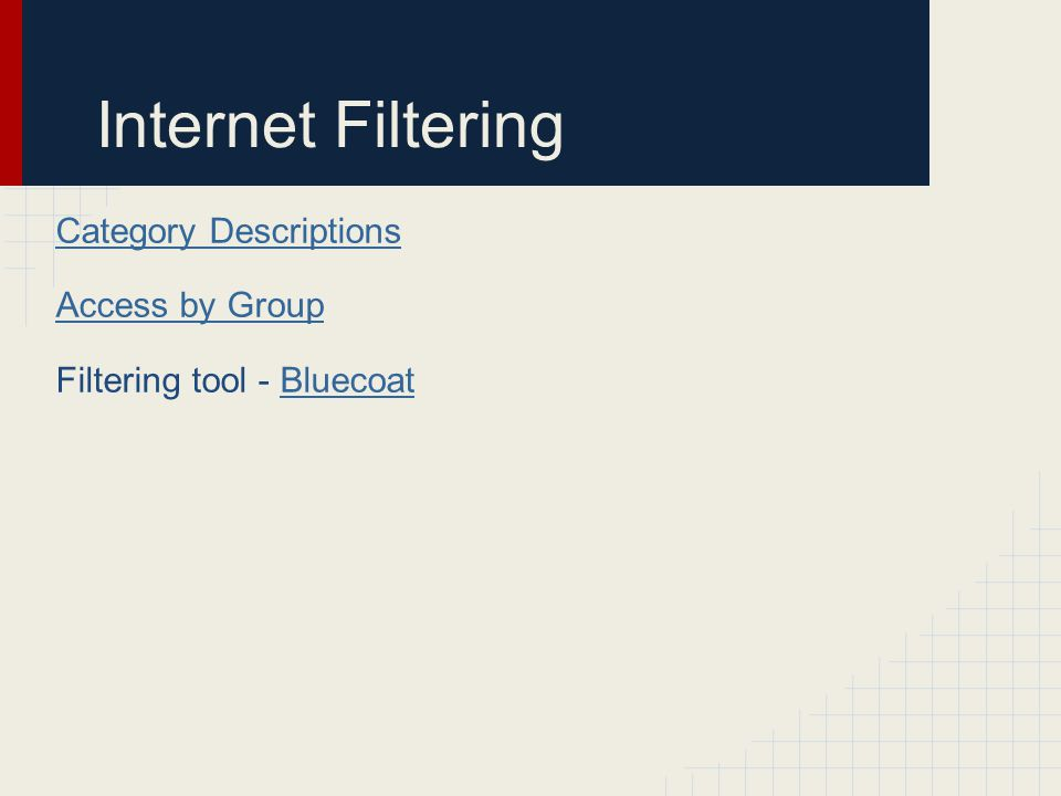 Internet Filtering Category Descriptions Access by Group Filtering tool - BluecoatBluecoat