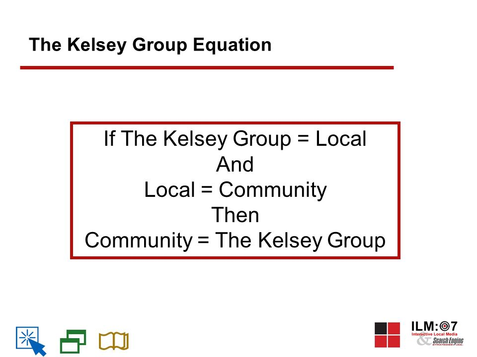 The Kelsey Group Equation If The Kelsey Group = Local And Local = Community Then Community = The Kelsey Group