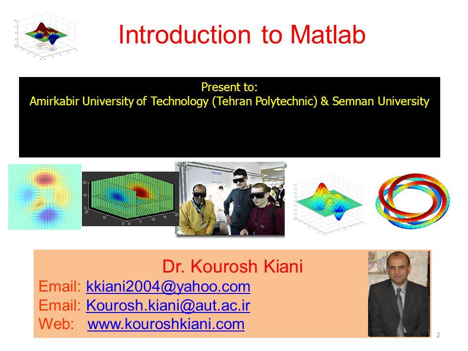 2 Present to: Amirkabir University of Technology (Tehran Polytechnic) & Semnan University Dr.