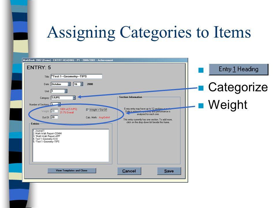 Markbook Categories Setup (p. 9) n Mark Sets > Edit n Weighting? n Categories