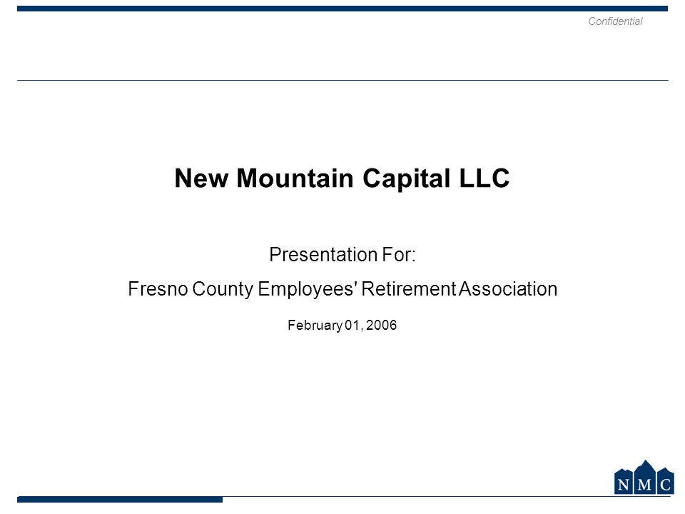 Confidential 2 Mission Statement New Mountain's intention is to be best in class in the new generation of private equity as measured by: –Returns –Control of risk –Service to our limited partners –The quality of the businesses we build