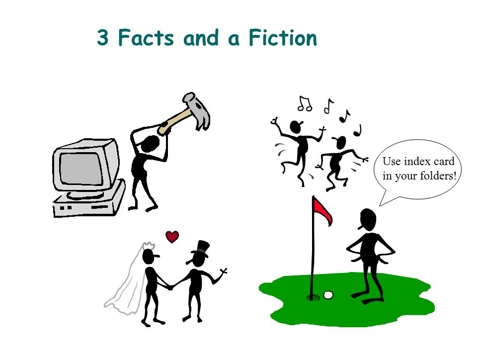 3 Facts and a Fiction Use index card in your folders!