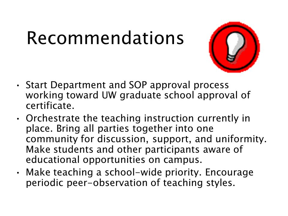Recommendations Start Department and SOP approval process working toward UW graduate school approval of certificate.