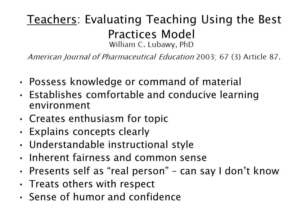 Teachers: Evaluating Teaching Using the Best Practices Model William C.
