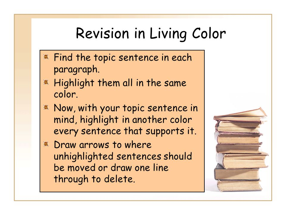 Revision in Living Color Find the topic sentence in each paragraph.