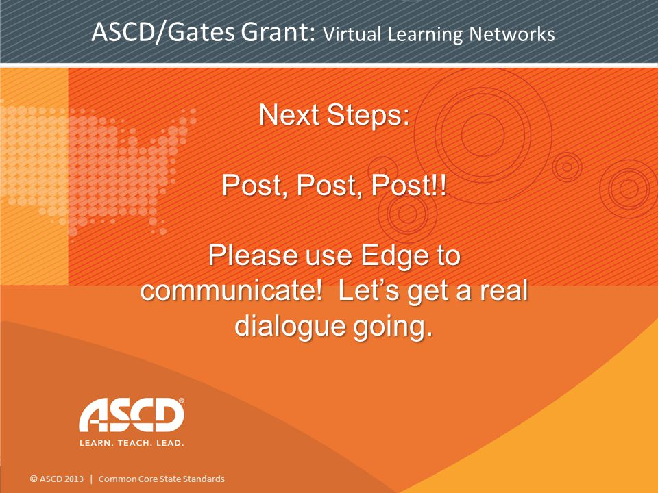 © ASCD 2013 | Common Core State Standards Next Steps: Post, Post, Post!.