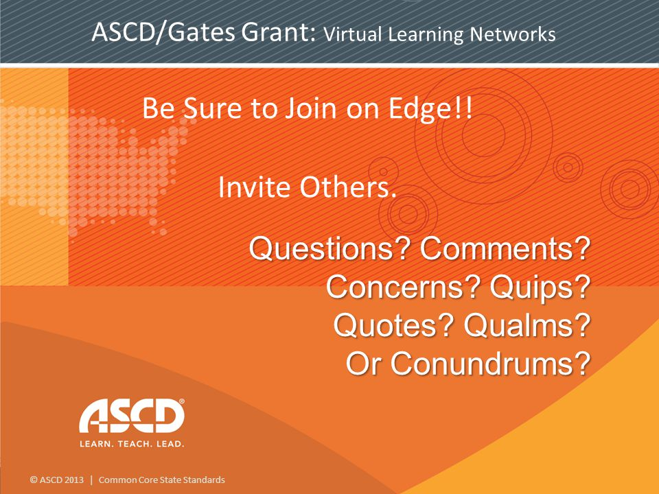 © ASCD 2013 | Common Core State Standards Questions.
