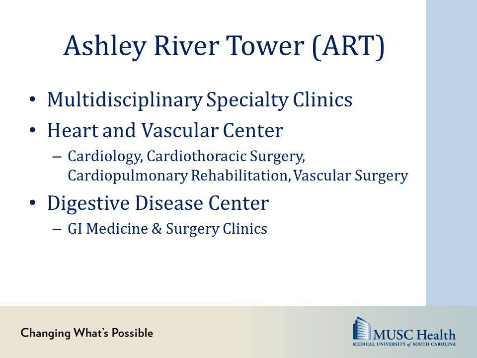 Ashley River Tower (ART) Multidisciplinary Specialty Clinics Heart and Vascular Center – Cardiology, Cardiothoracic Surgery, Cardiopulmonary Rehabilit