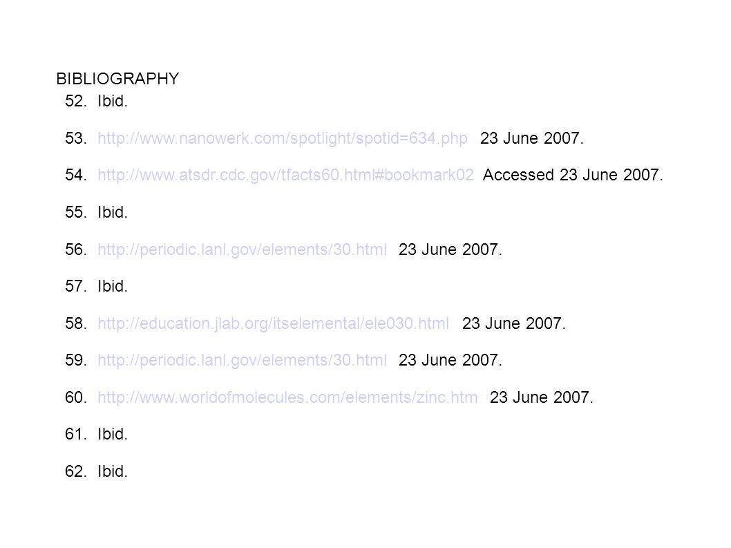 BIBLIOGRAPHY 52. Ibid. 53. http://www.nanowerk.com/spotlight/spotid=634.php 23 June 2007. 54. http://www.atsdr.cdc.gov/tfacts60.html#bookmark02 Access