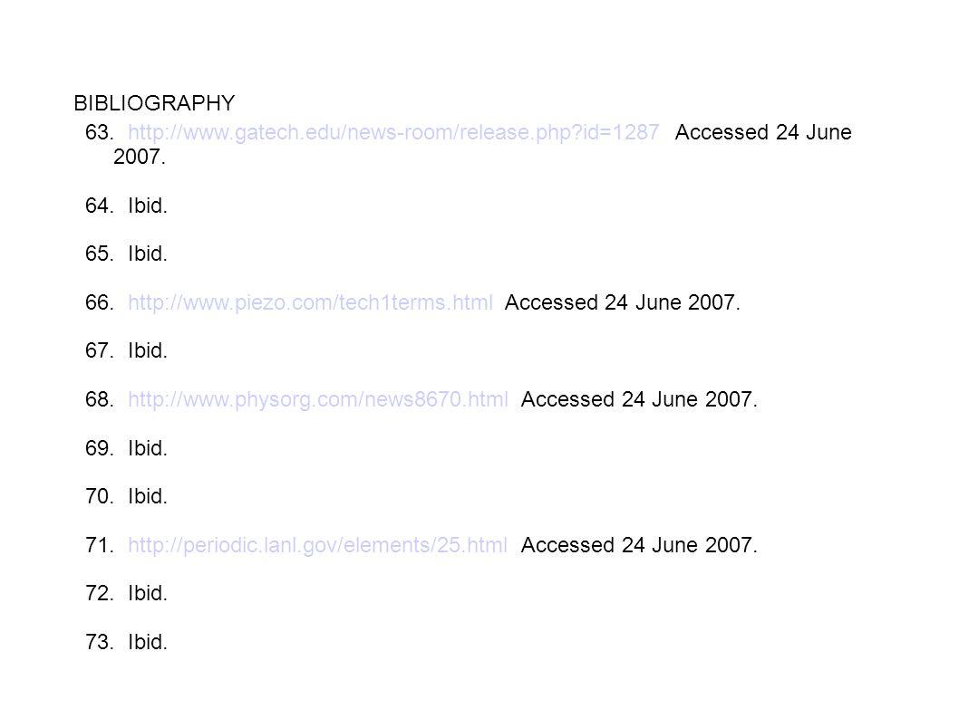 BIBLIOGRAPHY 63. http://www.gatech.edu/news-room/release.php?id=1287 Accessed 24 June 2007. 64. Ibid. 65. Ibid. 66. http://www.piezo.com/tech1terms.ht