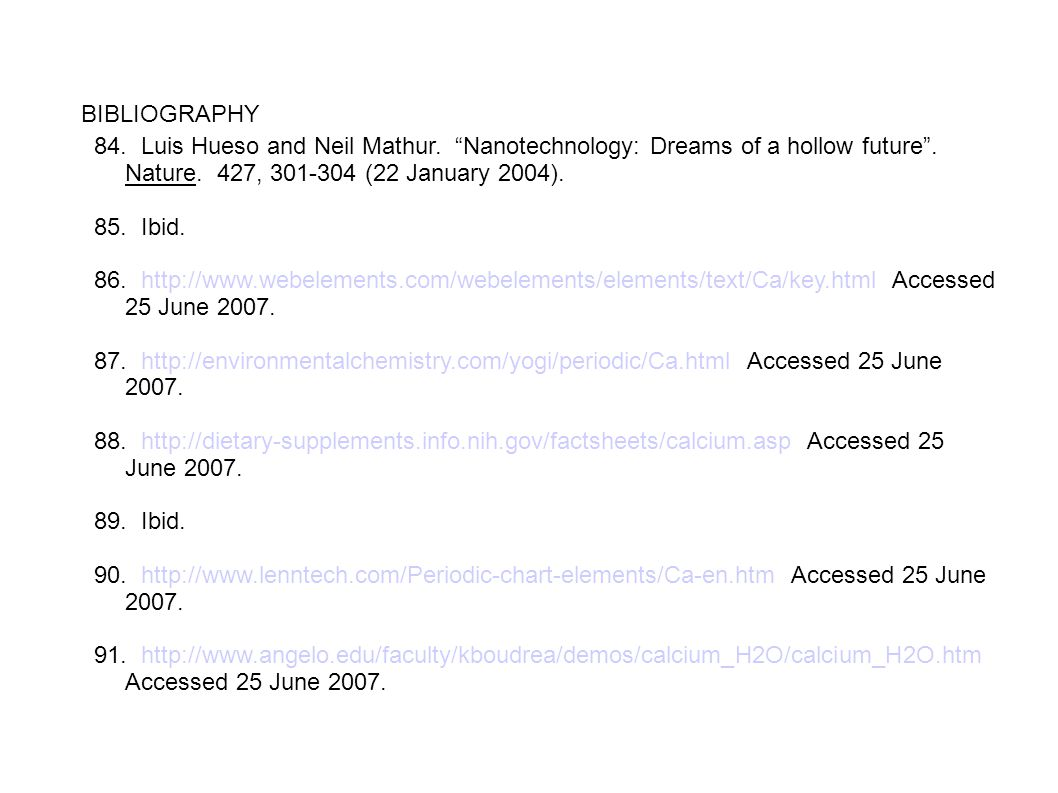 """BIBLIOGRAPHY 84. Luis Hueso and Neil Mathur. """"Nanotechnology: Dreams of a hollow future"""". Nature. 427, 301-304 (22 January 2004). 85. Ibid. 86. http:/"""