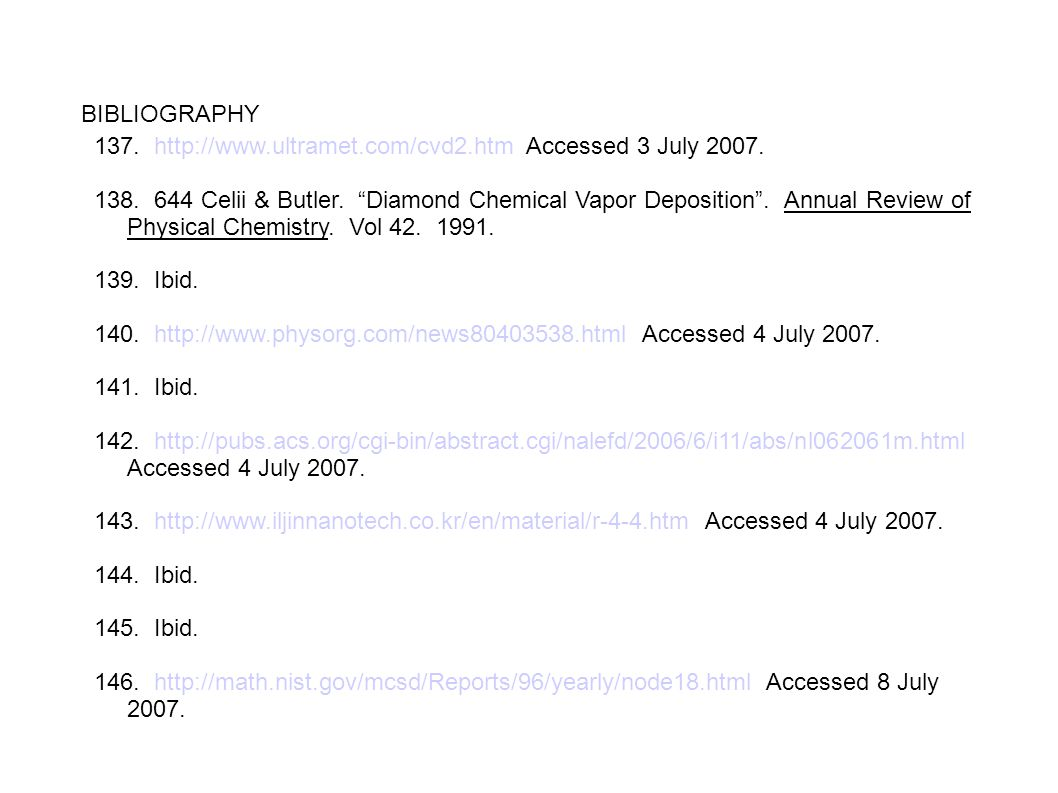 """BIBLIOGRAPHY 137. http://www.ultramet.com/cvd2.htm Accessed 3 July 2007. 138. 644 Celii & Butler. """"Diamond Chemical Vapor Deposition"""". Annual Review o"""