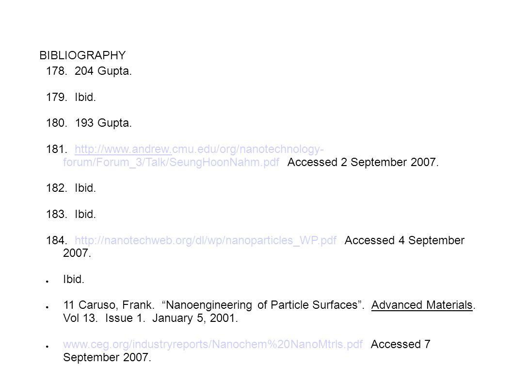 BIBLIOGRAPHY 178. 204 Gupta. 179. Ibid. 180. 193 Gupta. 181. http://www.andrew.cmu.edu/org/nanotechnology- forum/Forum_3/Talk/SeungHoonNahm.pdf Access